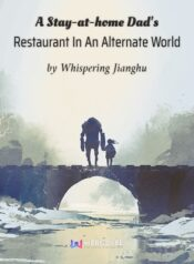 A Stay-at-home Dad's Restaurant In An Alternate World